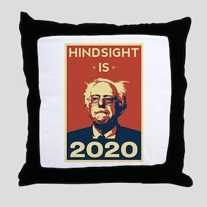 Bernie Sanders Hindsight is 2020 Throw Pillow