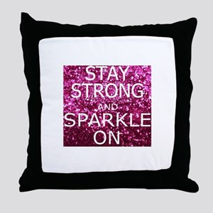 Stay Strong And Sparkle On Throw Pillow