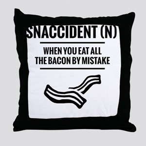 Snaccident When you Eat All The Bacon Throw Pillow