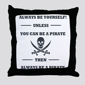 Dark Always Be Yourself Pirate Throw Pillow