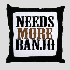 Needs More Banjo Throw Pillow