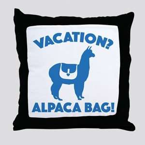 Vacation? Alpaca Bag! Throw Pillow