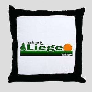 Its Better in Liege, Belgium Throw Pillow
