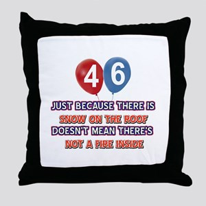 46 year old designs Throw Pillow
