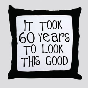 60 years to look this good Throw Pillow