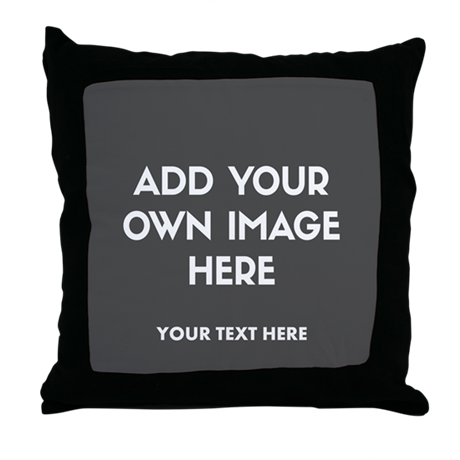 Add Your Own Image Throw Pillow