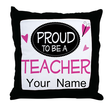 Personalized Proud Teacher Throw Pillow