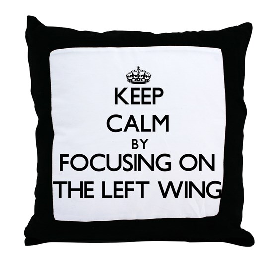 Keep Calm by focusing on The Left Wing