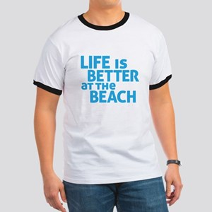 Life Is Better At The Beach Ringer T