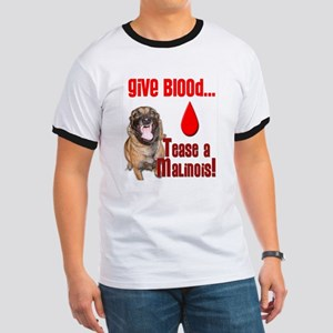 Give Blood, Tease a Malinois Ringer T