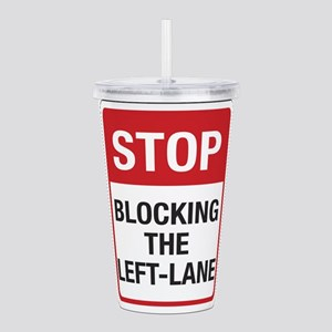 Stop Blocking 8 Acrylic Double-wall Tumbler