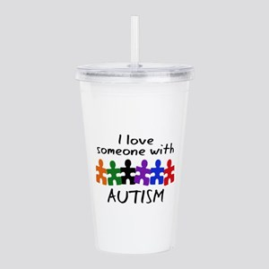 I LOVE SOMEONE WITH AUTISM Acrylic Double-wall Tum
