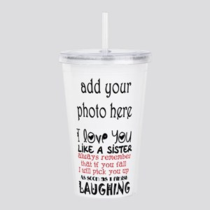 love you like a sister Acrylic Double-wall Tumbler