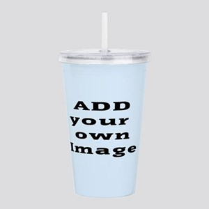 Add Image Acrylic Double-Wall Tumbler