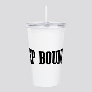 Keep Bouncin' Acrylic Double-wall Tumbler