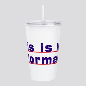 This is not Normal Acrylic Double-wall Tumbler