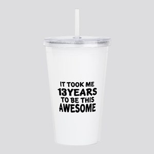 13 Years To Be This Aw Acrylic Double-wall Tumbler