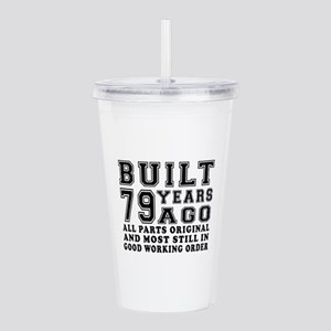 Built 79 Years Acrylic Double-wall Tumbler