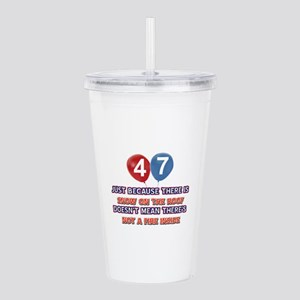 47 year old designs Acrylic Double-wall Tumbler