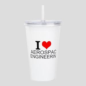 I Love Aerospace Engineering Acrylic Double-wall T