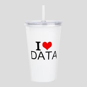 I Love Data Acrylic Double-wall Tumbler
