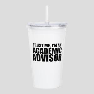 Trust Me, I'm An Academic Advisor Acrylic Doub