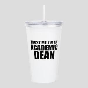 Trust Me, I'm An Academic Dean Acrylic Double-