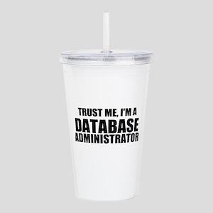 Trust Me, I'm A Database Administrator Acrylic Dou