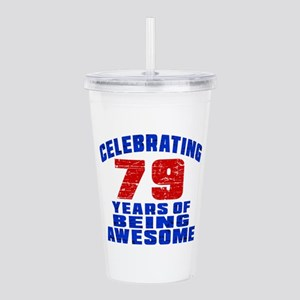 Celebrating 79 Years O Acrylic Double-wall Tumbler