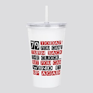 79 Turn Back Birthday Acrylic Double-wall Tumbler