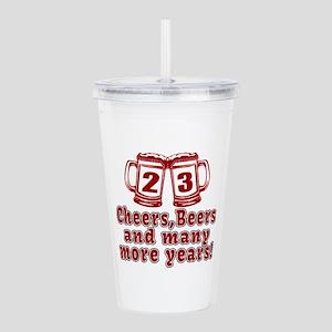23 Cheers Beers And Ma Acrylic Double-wall Tumbler