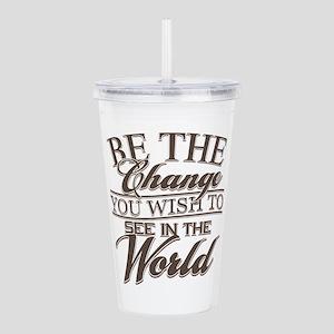 Be The Change Acrylic Double-wall Tumbler