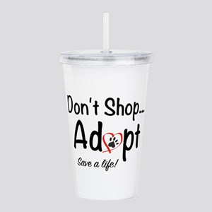 Dont Shop, Adopt Acrylic Double-wall Tumbler