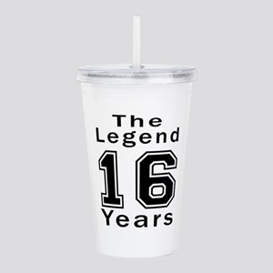 16 Legend Birthday Des Acrylic Double-wall Tumbler
