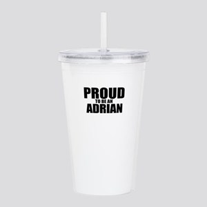 Proud to be ADRIAN Acrylic Double-wall Tumbler