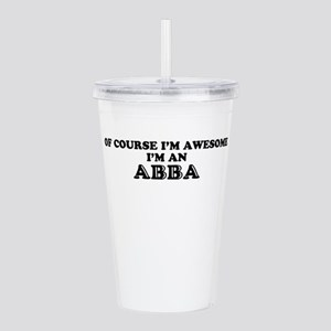 Of course I'm Awesome, Acrylic Double-wall Tumbler