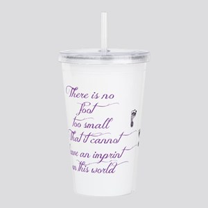 There is no foot too s Acrylic Double-wall Tumbler
