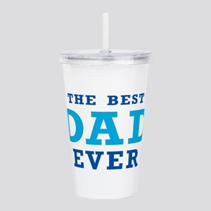 The Best Dad Ever Acrylic Double-wall Tumbler