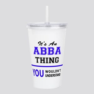 ABBA thing, you wouldn Acrylic Double-wall Tumbler