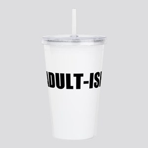 ADULT-ISH Acrylic Double-wall Tumbler