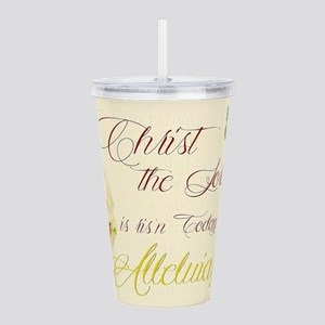 Christ the Lord is ris Acrylic Double-wall Tumbler