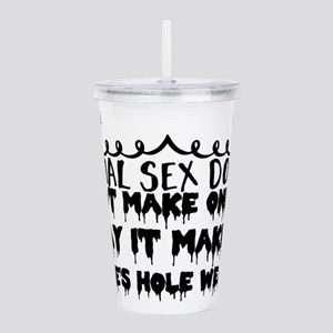 Anal sex does not make Acrylic Double-wall Tumbler