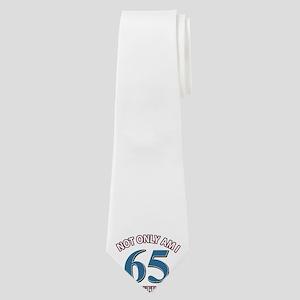 Not Only Am I 65 Birthday Neck Tie