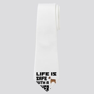 Life Is Safe With A Boxer Neck Tie