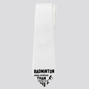 Badminton More Awesome Than Whatever You Neck Tie