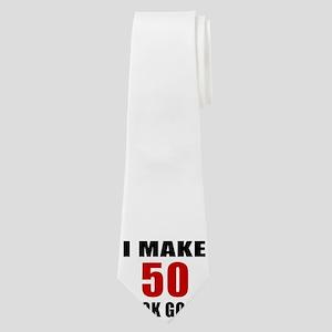 I Make 52 Look Good Neck Tie
