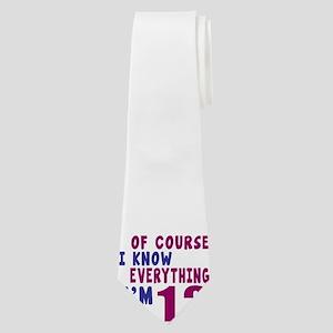 I Know Everythig I Am 12 Neck Tie