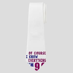 I Know Everythig I Am 99 Neck Tie