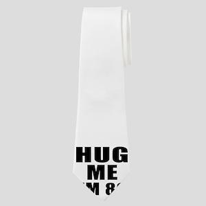 Hug Me I Am 80 Neck Tie