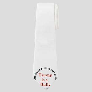 Trump is a big bully... Neck Tie